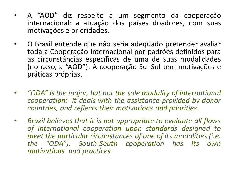 A AOD diz respeito a um segmento da cooperação internacional: a atuação dos países doadores, com suas motivações e prioridades.