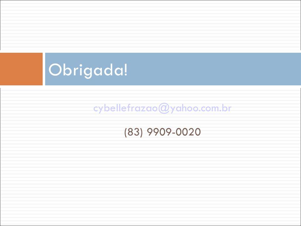 cybellefrazao@yahoo.com.br (83) 9909-0020 Obrigada!
