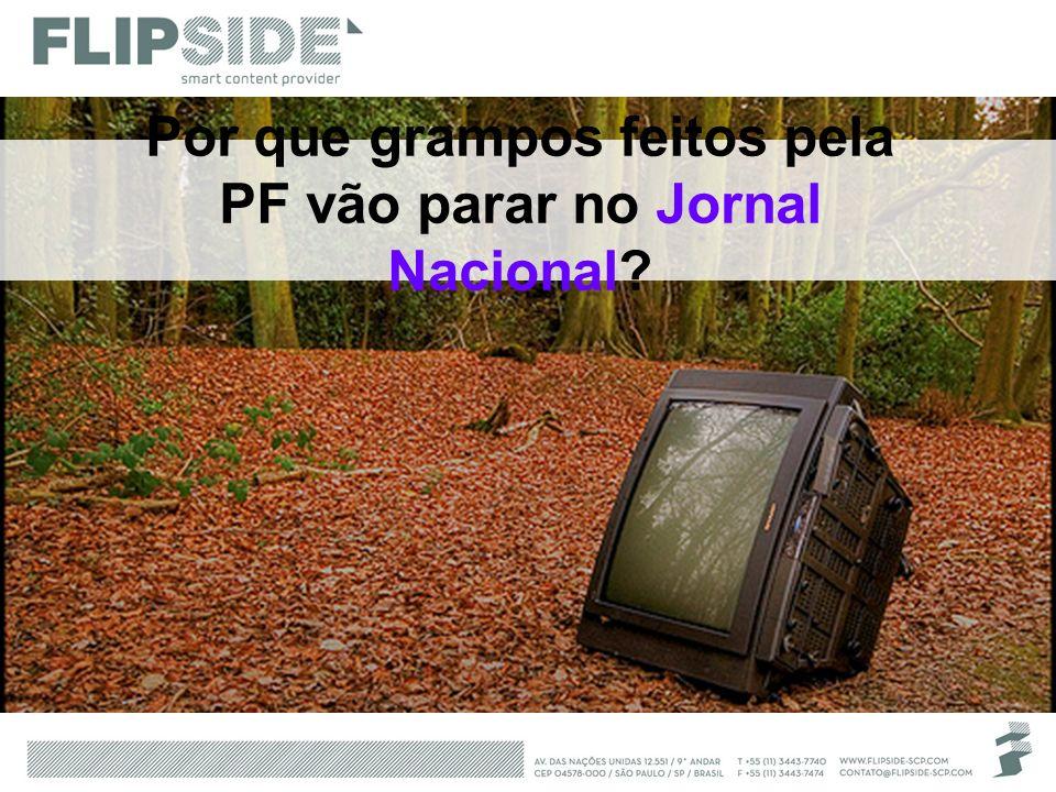Por que grampos feitos pela PF vão parar no Jornal Nacional?