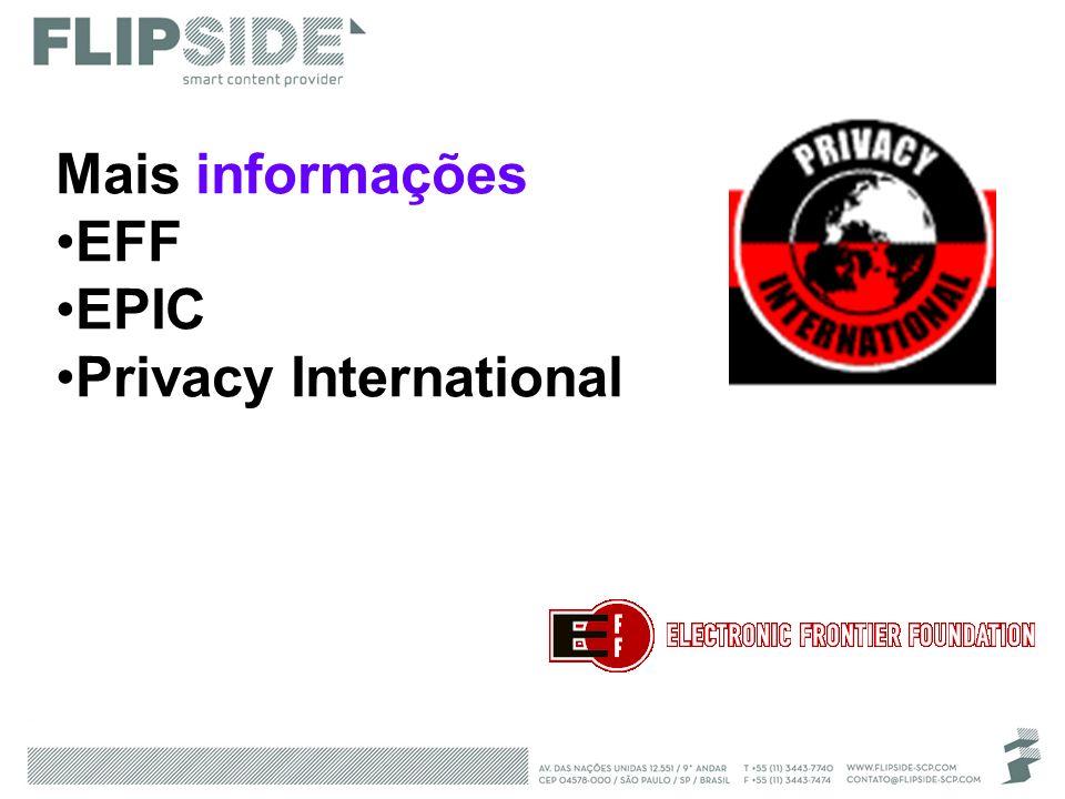 Mais informações EFF EPIC Privacy International
