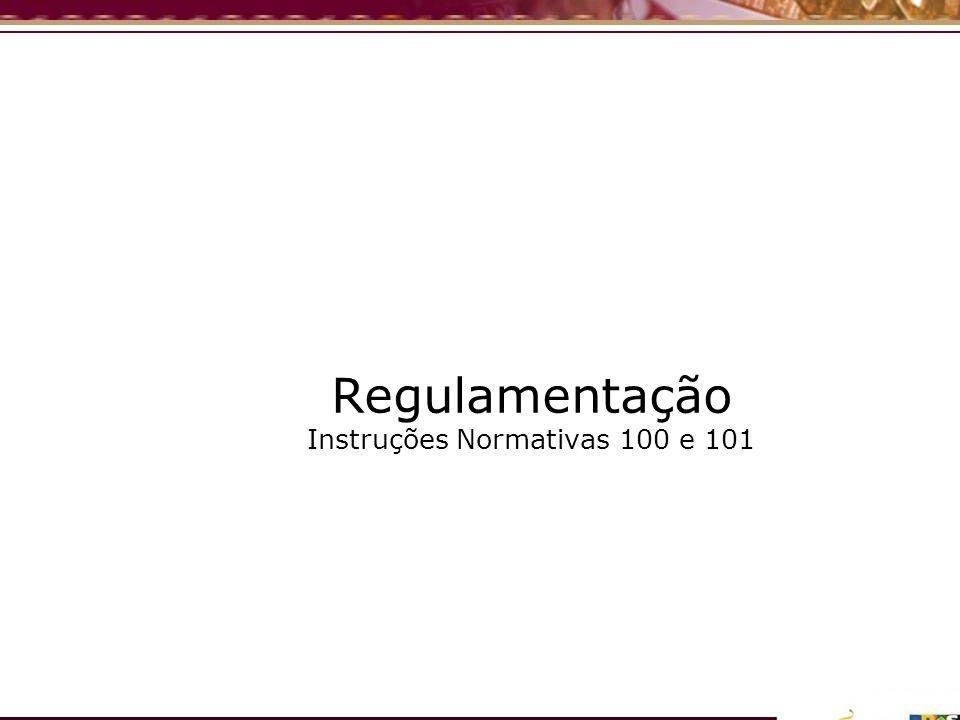 Regulamentação Instruções Normativas 100 e 101