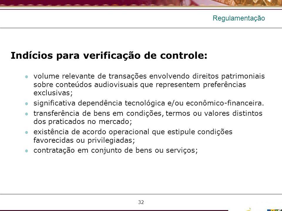 Regulamentação Indícios para verificação de controle: volume relevante de transações envolvendo direitos patrimoniais sobre conteúdos audiovisuais que