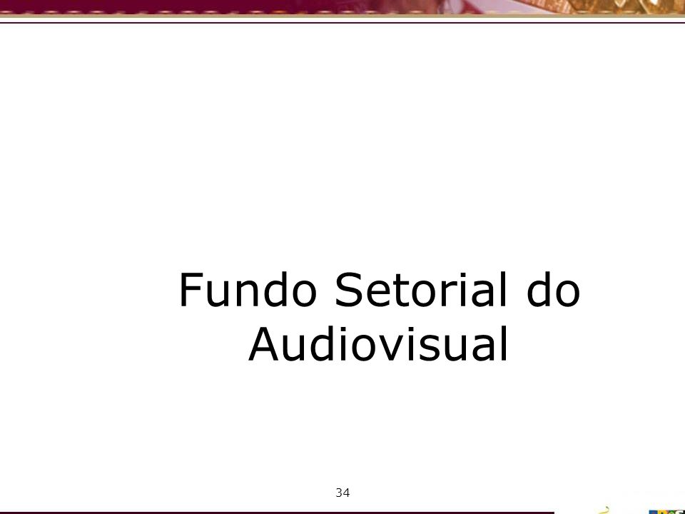 Fundo Setorial do Audiovisual 34
