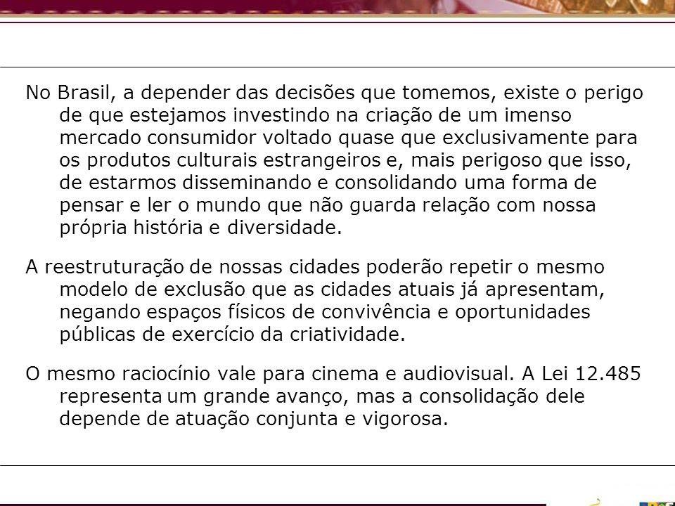 No Brasil, a depender das decisões que tomemos, existe o perigo de que estejamos investindo na criação de um imenso mercado consumidor voltado quase q