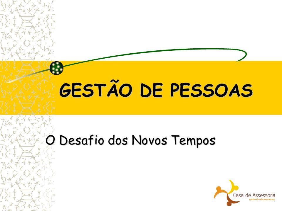 GESTÃO DE PESSOAS O Desafio dos Novos Tempos
