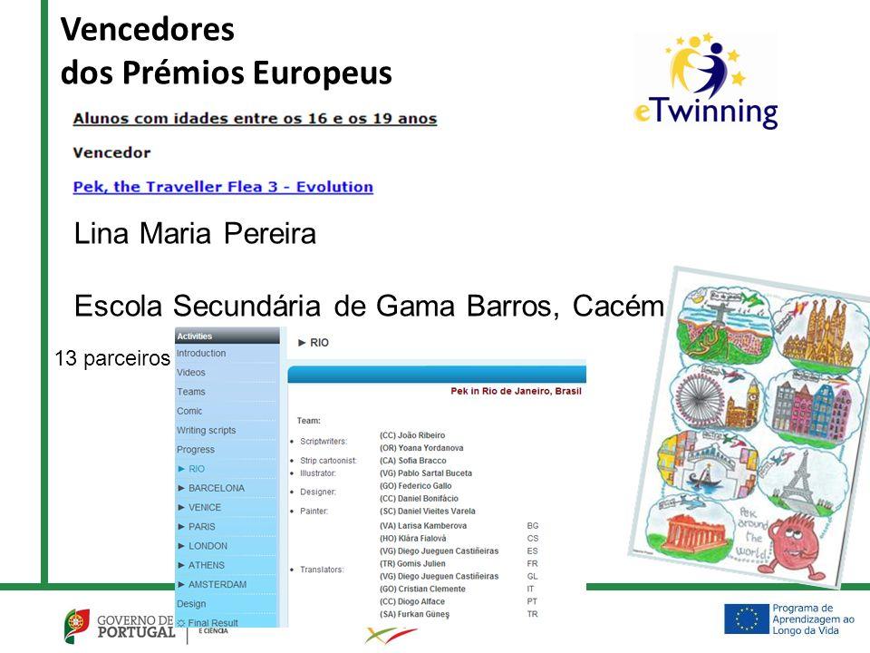 Vencedores dos Prémios Europeus 13 parceiros Lina Maria Pereira Escola Secundária de Gama Barros, Cacém