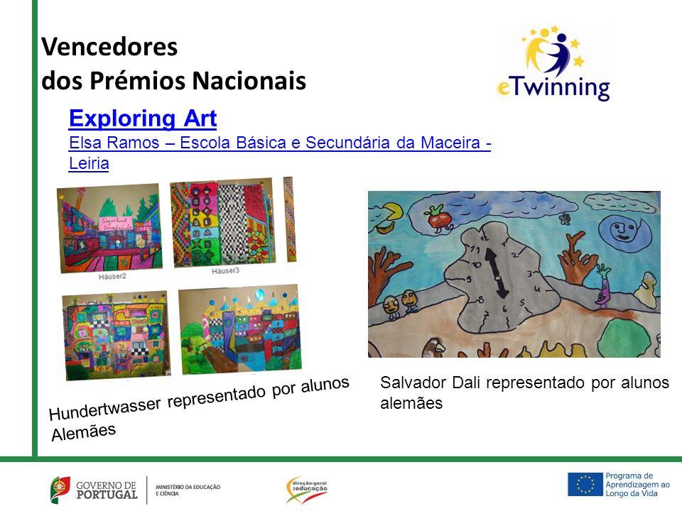 Vencedores dos Prémios Nacionais Exploring Art Elsa Ramos – Escola Básica e Secundária da Maceira - Leiria Salvador Dali representado por alunos alemães Hundertwasser representado por alunos Alemães