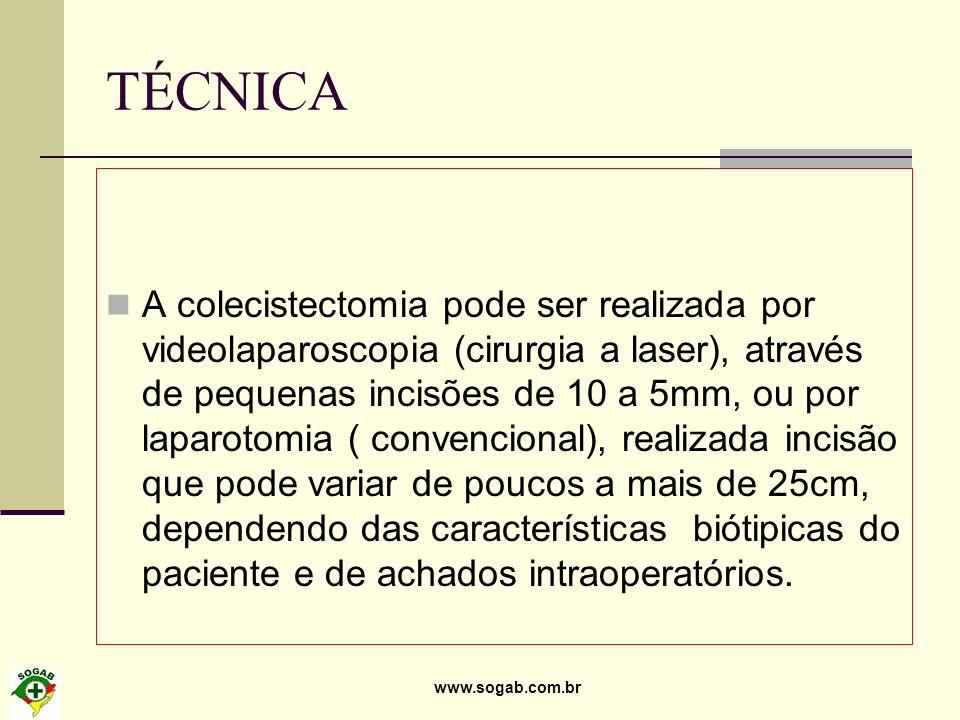 www.sogab.com.br TÉCNICA A colecistectomia pode ser realizada por videolaparoscopia (cirurgia a laser), através de pequenas incisões de 10 a 5mm, ou p