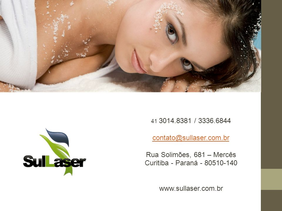 41 3014.8381 / 3336.6844 contato@sullaser.com.br Rua Solimões, 681 – Mercês Curitiba - Paraná - 80510-140 www.sullaser.com.br