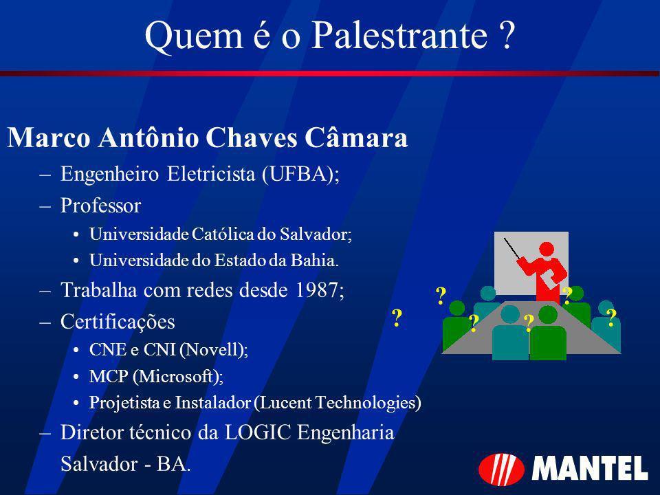Quem é o Palestrante ? Marco Antônio Chaves Câmara –Engenheiro Eletricista (UFBA); –Professor Universidade Católica do Salvador; Universidade do Estad