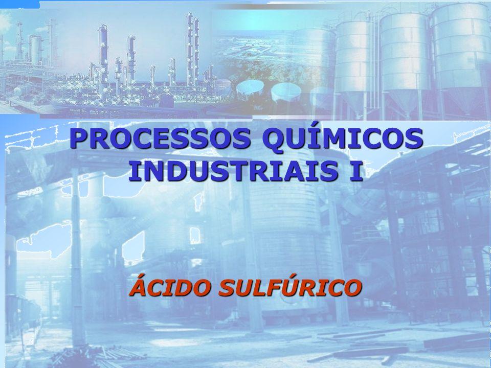 ÁCIDO SULFÚRICO PROCESSO DAS CÂMARAS DE CHUMBO O ácido produzido nas câmaras, freqüentemente chamado ácido de câmara ou ácido de fertilizante, contém 62% a 68% H 2 SO 4.