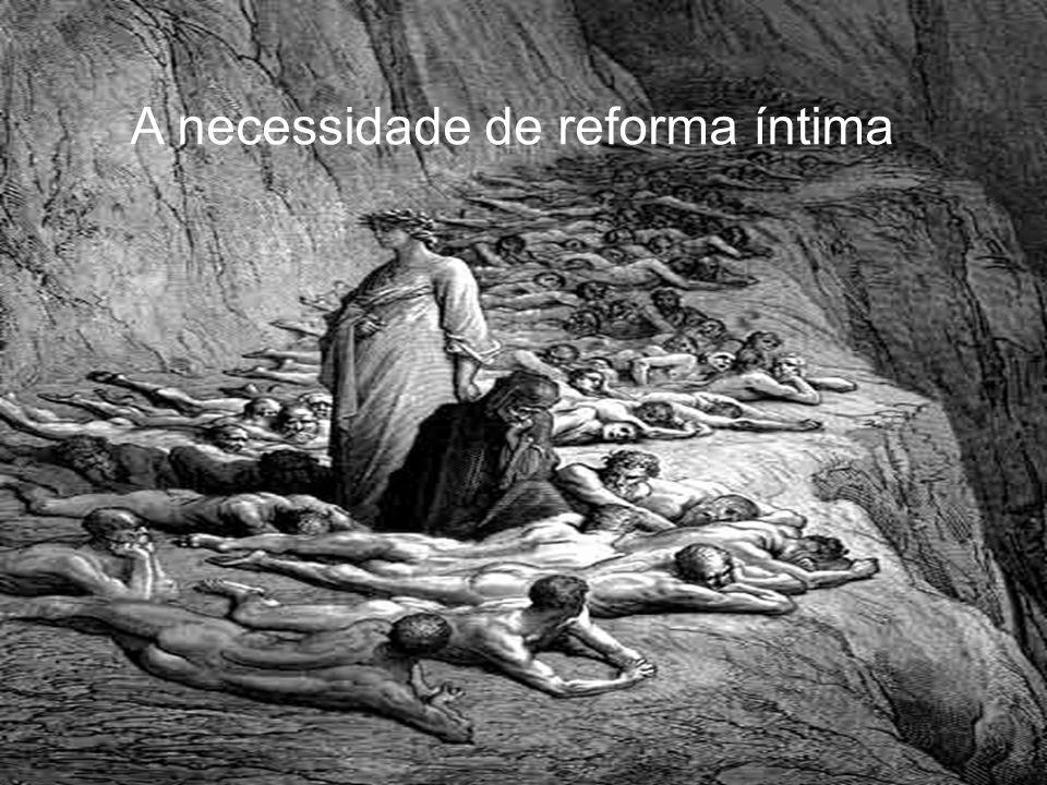 A necessidade de reforma íntima