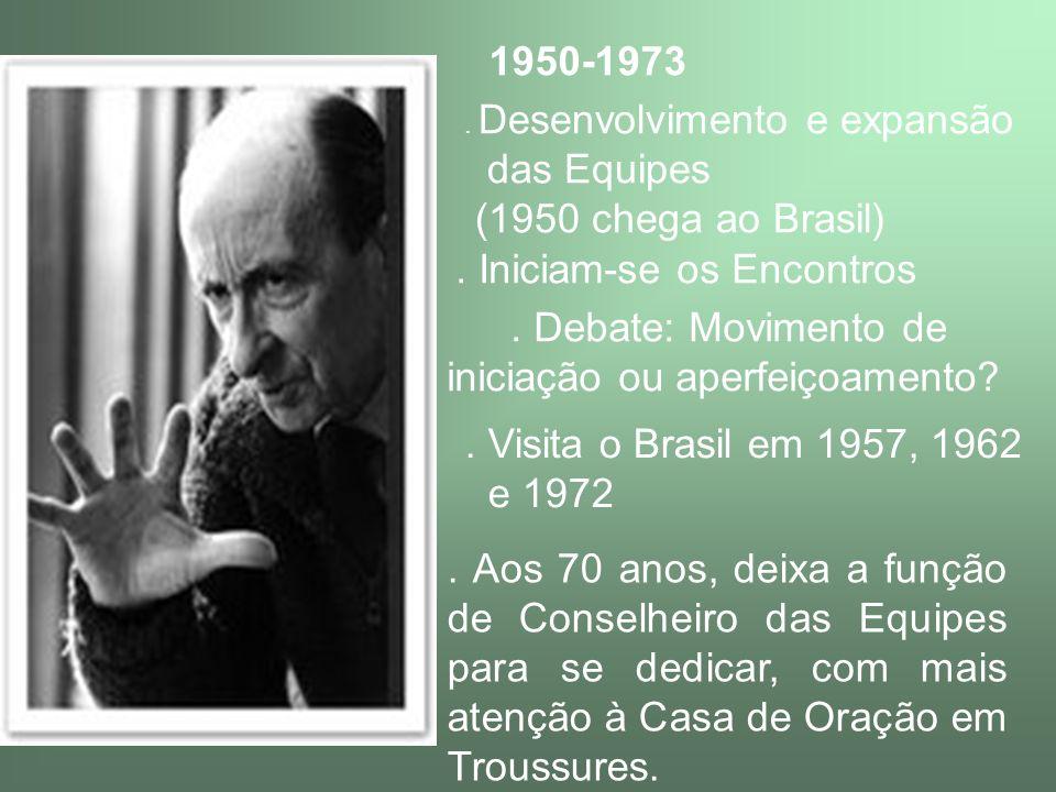 1950-1973. Desenvolvimento e expansão das Equipes (1950 chega ao Brasil). Iniciam-se os Encontros. Debate: Movimento de iniciação ou aperfeiçoamento?.