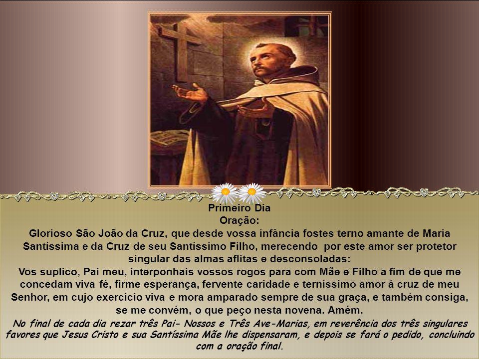 Oração Preparatória (para todos os dias). Clementíssimo Deus, que por vossa imensa piedade quisestes que São João da Cruz fosse desde menino inclinado