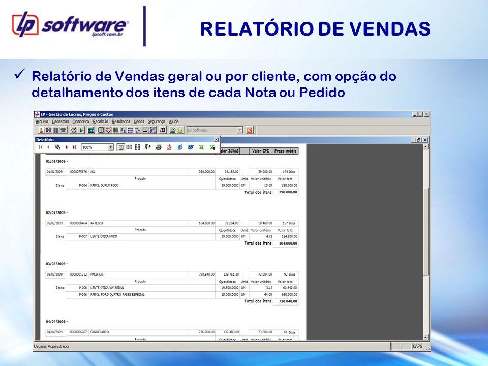 RELATÓRIO DE VENDAS Relatório de Vendas geral ou por cliente, com opção do detalhamento dos itens de cada Nota ou Pedido