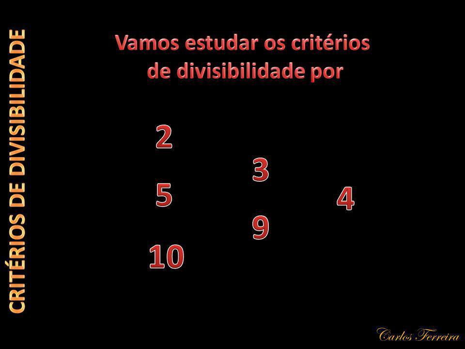 Carlos Ferreira 567 Exemplo: + A soma dos algarismos é divisível por 9, logo 567 é divisível por 9 675 += 18