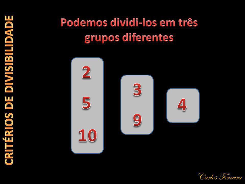 Carlos Ferreira 357 Exercício Seleciona qual dos números indicados é divisível por 5, clicando no botão ao lado do número 164 240 772