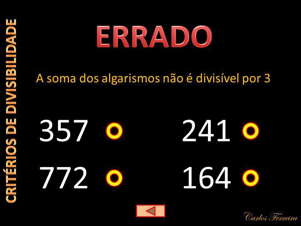 Carlos Ferreira 357 A soma dos algarismos não é divisível por 3 164 241 772