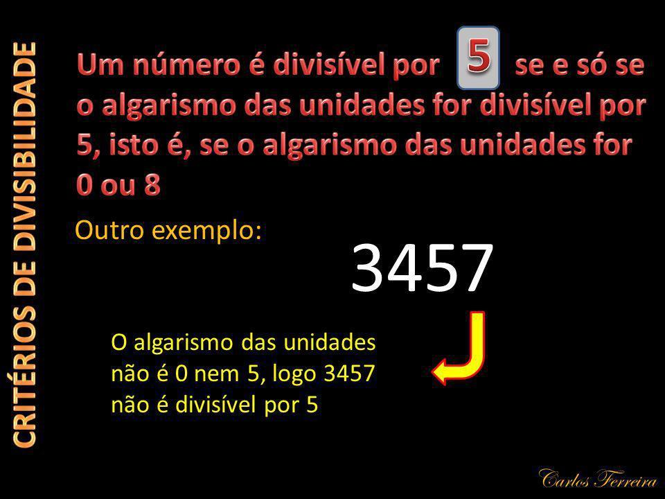 Carlos Ferreira 357 Exercício Seleciona qual dos números indicados é divisível por 2, clicando no botão ao lado do número 598 295 471