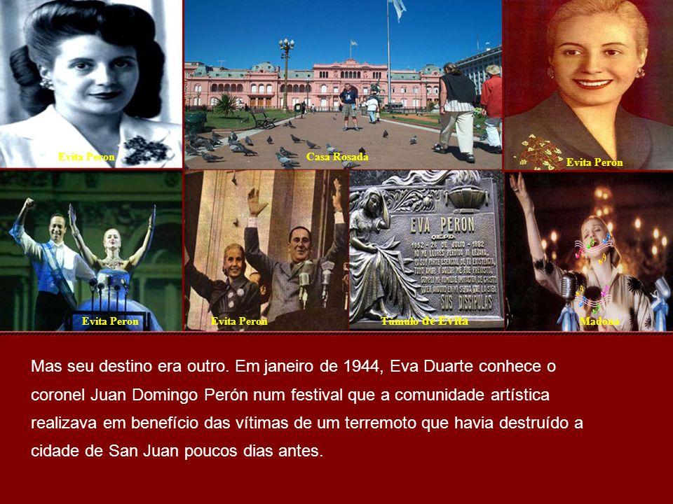 Evita PeronCasa Rosada Evita Peron Madona Túmulo de Evita Mas seu destino era outro.