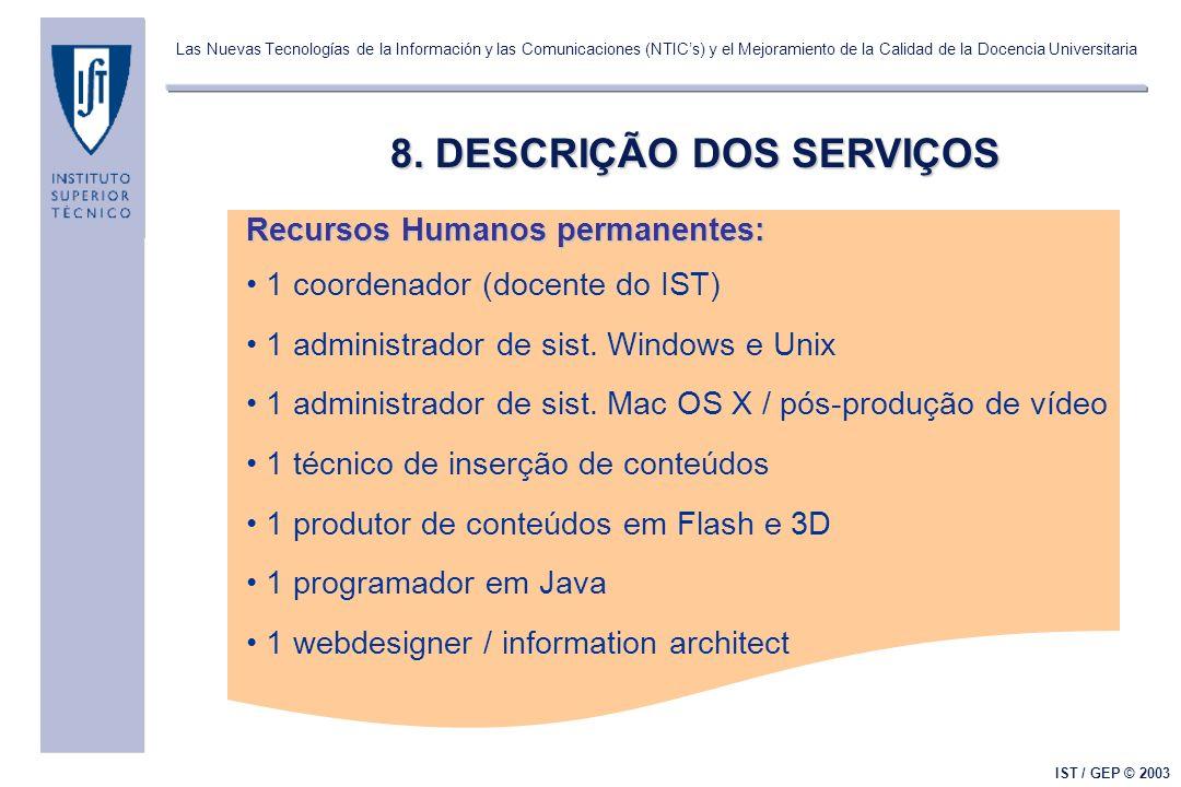 Las Nuevas Tecnologías de la Información y las Comunicaciones (NTICs) y el Mejoramiento de la Calidad de la Docencia Universitaria IST / GEP © 2003 8.