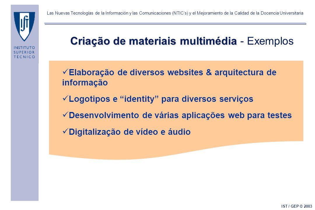 Las Nuevas Tecnologías de la Información y las Comunicaciones (NTICs) y el Mejoramiento de la Calidad de la Docencia Universitaria IST / GEP © 2003 Cr