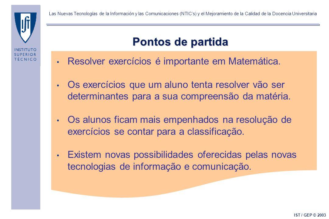 Las Nuevas Tecnologías de la Información y las Comunicaciones (NTICs) y el Mejoramiento de la Calidad de la Docencia Universitaria IST / GEP © 2003 Po