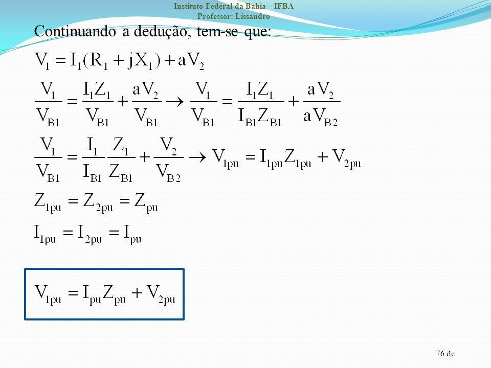 76 de Instituto Federal da Bahia – IFBA Professor: Lissandro Continuando a dedução, tem-se que: