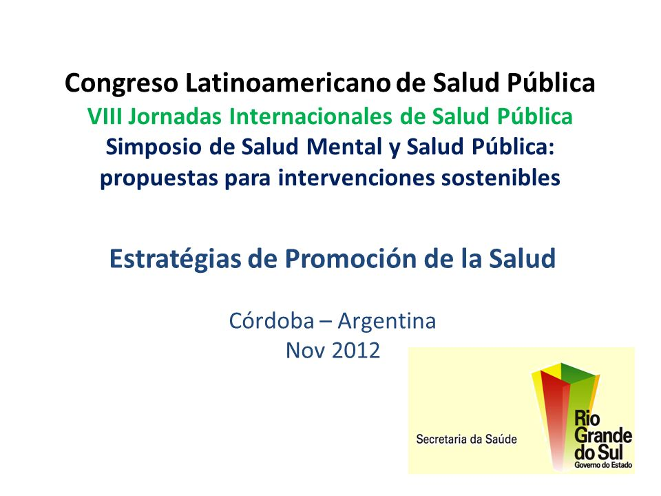 Congreso Latinoamericano de Salud Pública VIII Jornadas Internacionales de Salud Pública Simposio de Salud Mental y Salud Pública: propuestas para int