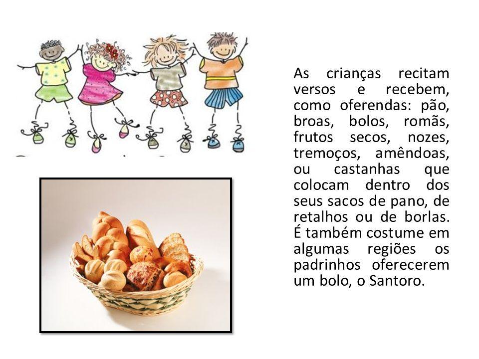 As crianças recitam versos e recebem, como oferendas: pão, broas, bolos, romãs, frutos secos, nozes, tremoços, amêndoas, ou castanhas que colocam dent