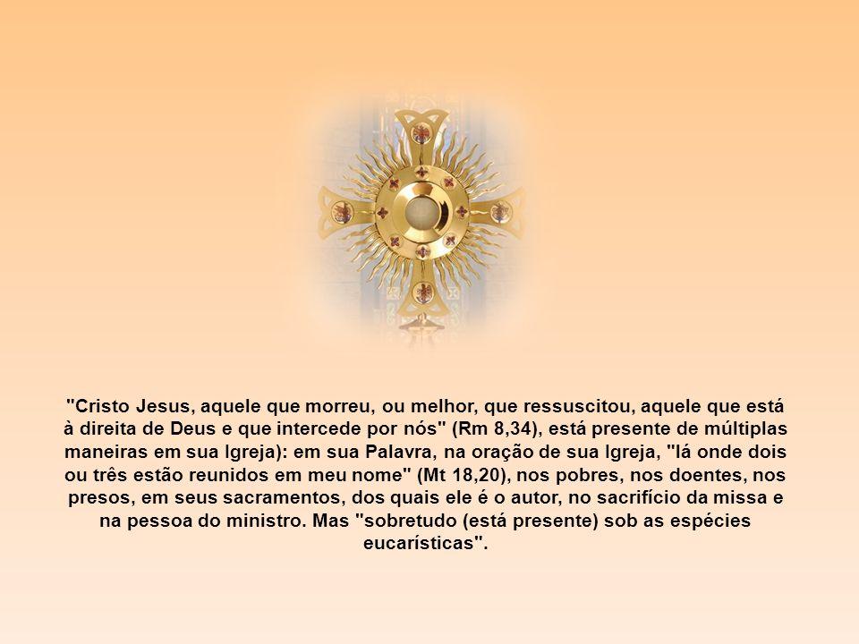 A Eucaristia é o memorial da Páscoa de Cristo, a atualização e a oferta sacramental de seu único sacrifício na liturgia da Igreja, que é o corpo dele.