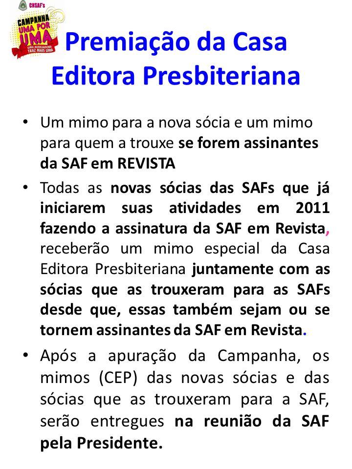 Premiação da Casa Editora Presbiteriana Um mimo para a nova sócia e um mimo para quem a trouxe se forem assinantes da SAF em REVISTA Todas as novas só