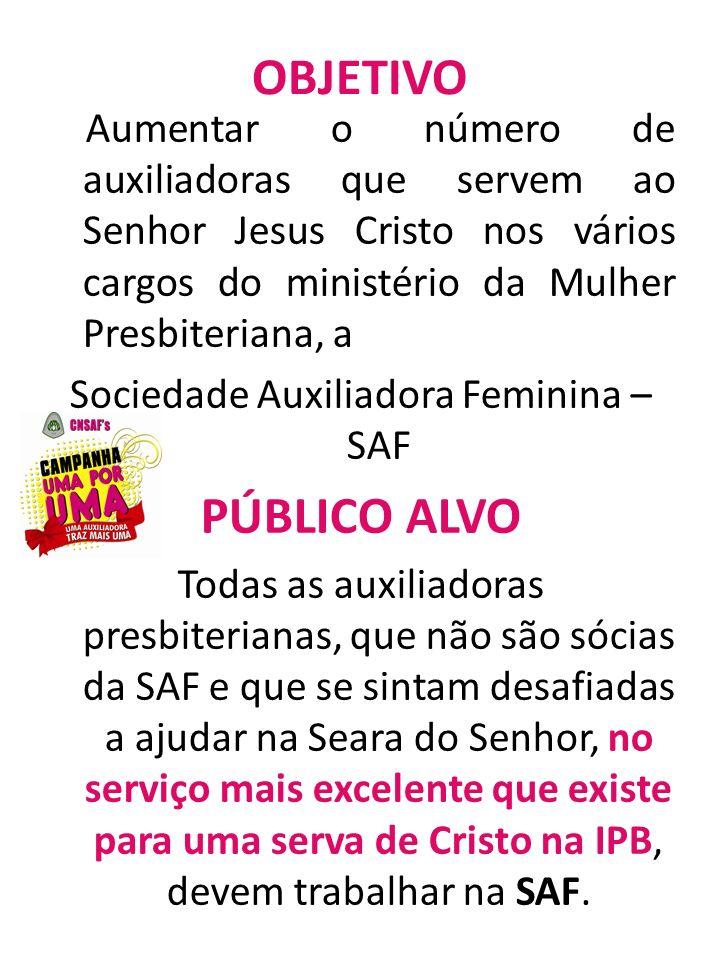 META Cada sócia da SAF deve se empenhar para trazer pelo menos mais uma sócia (ativa ou cooperadora), no período de janeiro de 2011 até o dia da realização do congresso da sua Federação em 2011.