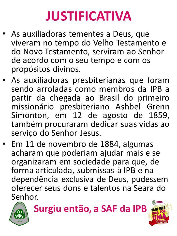 SAF: O lugar da mulher presbiteriana Desse dia em diante, na Igreja Presbiteriana do Brasil há um lugar para que as auxiliadoras, servas do Senhor Jesus Cristo, salvas para servir, se desenvolvam nas áreas convenientes ao reino de Deus.