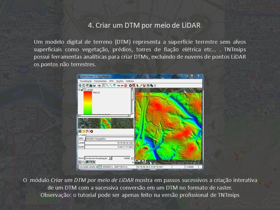 O módulo Criar um DTM por meio de LiDAR mostra em passos sucessivos a criação interativa de um DTM com a sucessiva conversão em um DTM no formato de raster.