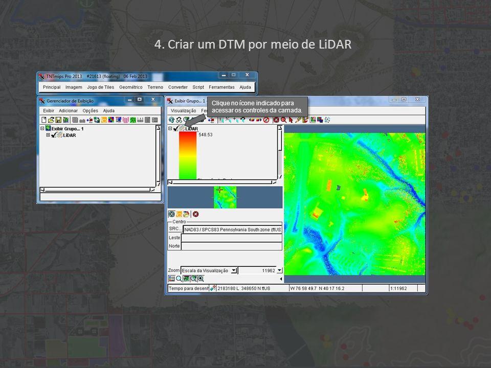 Clique no ícone indicado para acessar os controles da camada. 4. Criar um DTM por meio de LiDAR