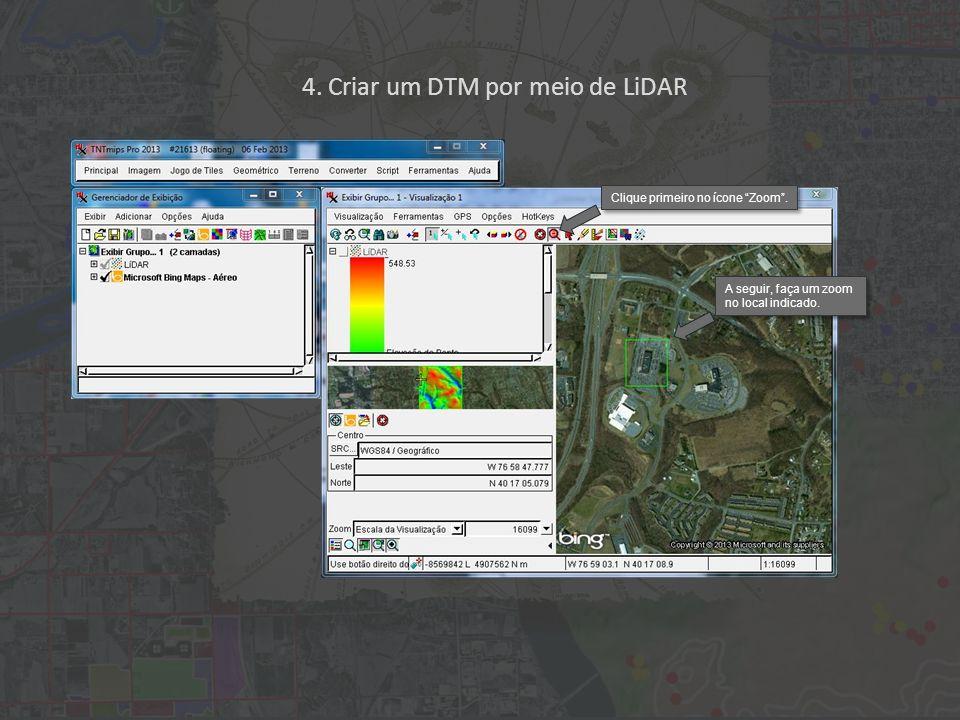 4. Criar um DTM por meio de LiDAR Clique primeiro no ícone Zoom.