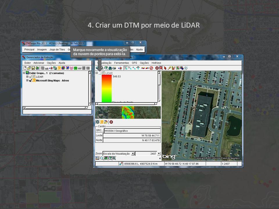 4. Criar um DTM por meio de LiDAR Marque novamente a visualização da nuvem de pontos para exibi-la.