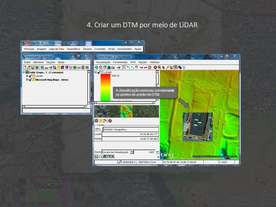 4. Criar um DTM por meio de LiDAR A classificação removeu corretamente os pontos do prédio do DTM.