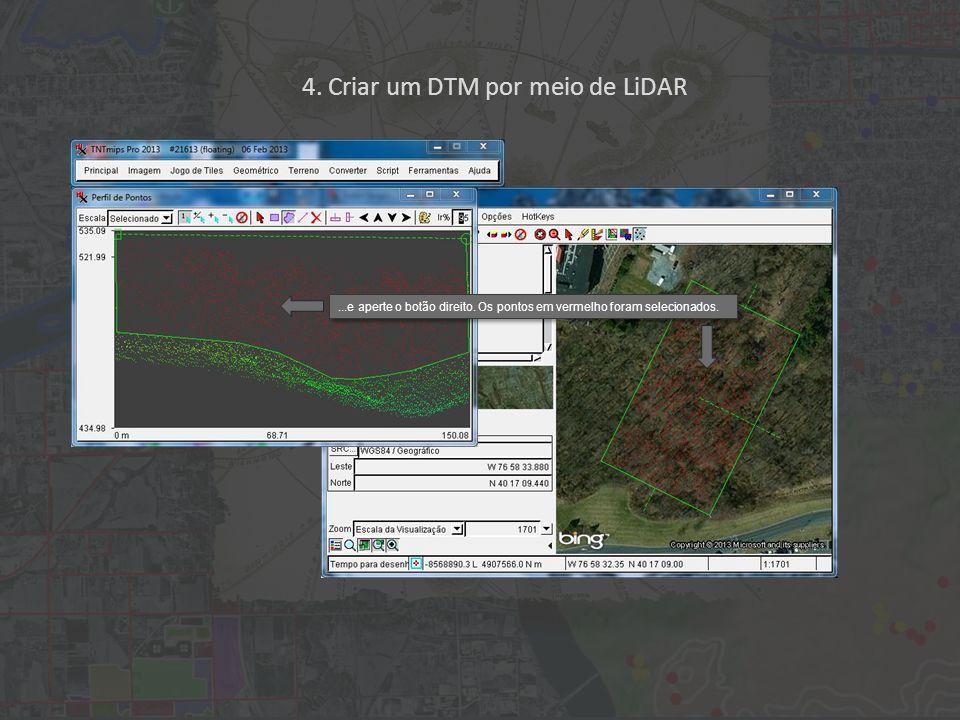 4. Criar um DTM por meio de LiDAR...e aperte o botão direito.
