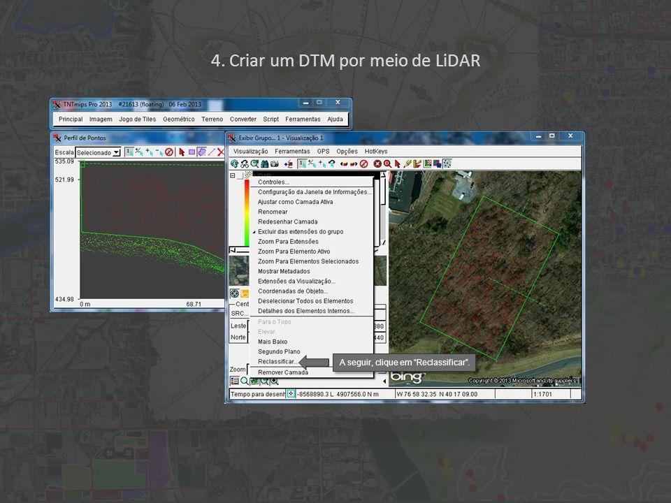 4. Criar um DTM por meio de LiDAR A seguir, clique em Reclassificar.
