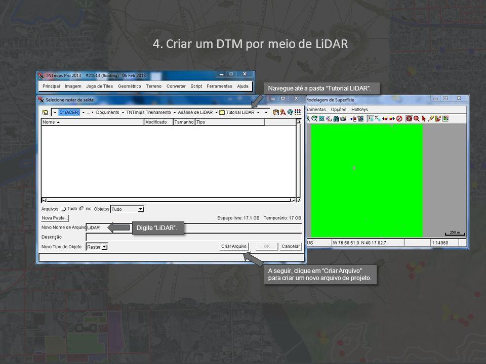 4. Criar um DTM por meio de LiDAR Digite LiDAR. Navegue até a pasta Tutorial LiDAR.