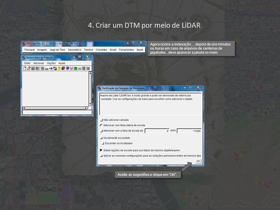 4.Criar um DTM por meio de LiDAR Clique 2x em LiDAR.las para selecionar a nuvem de pontos.