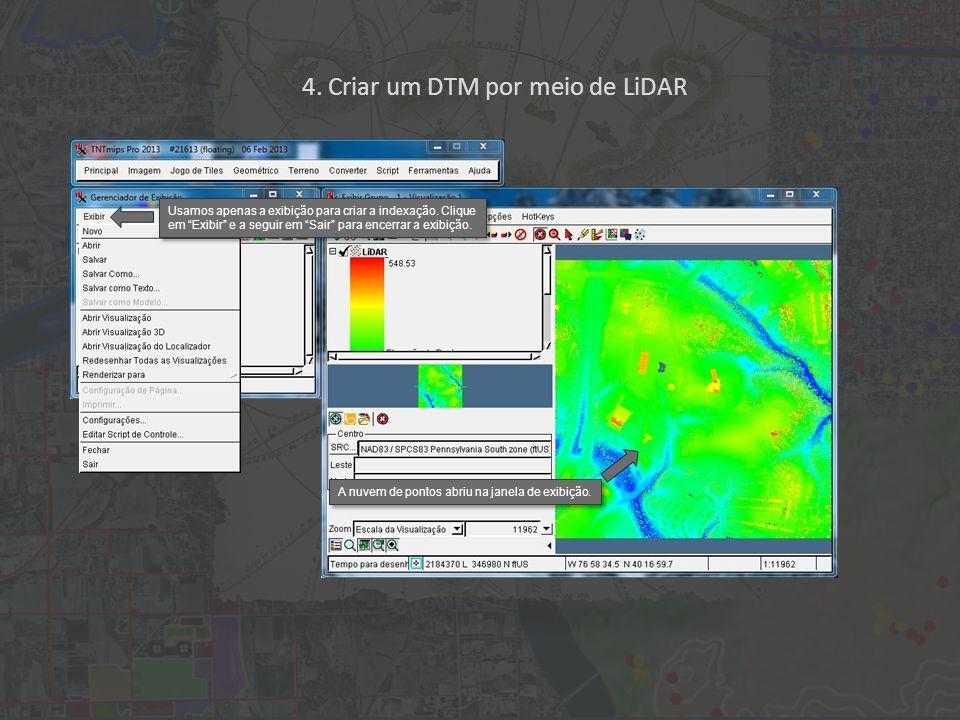 4.Criar um DTM por meio de LiDAR Clique primeiro no ícone Zoom.