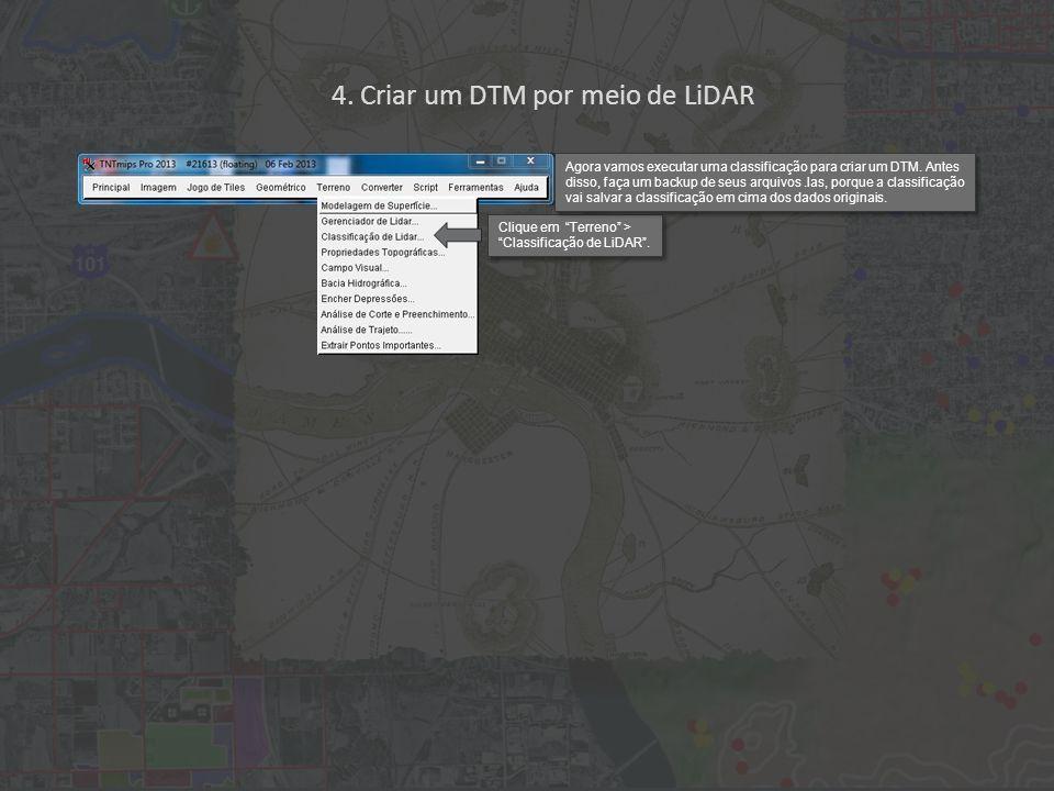 Você tem a possibilidade de comparar interativamente as classificações sequenciais na criação de DTM para poder determinar, qual estágio da classificação representa melhor o DTM ou para poder reclassificar manualmente pontos.