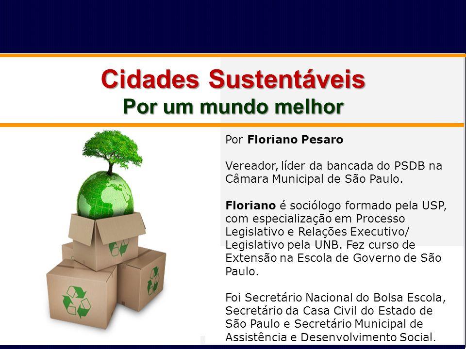 Por Floriano Pesaro Vereador, líder da bancada do PSDB na Câmara Municipal de São Paulo. Floriano é sociólogo formado pela USP, com especialização em