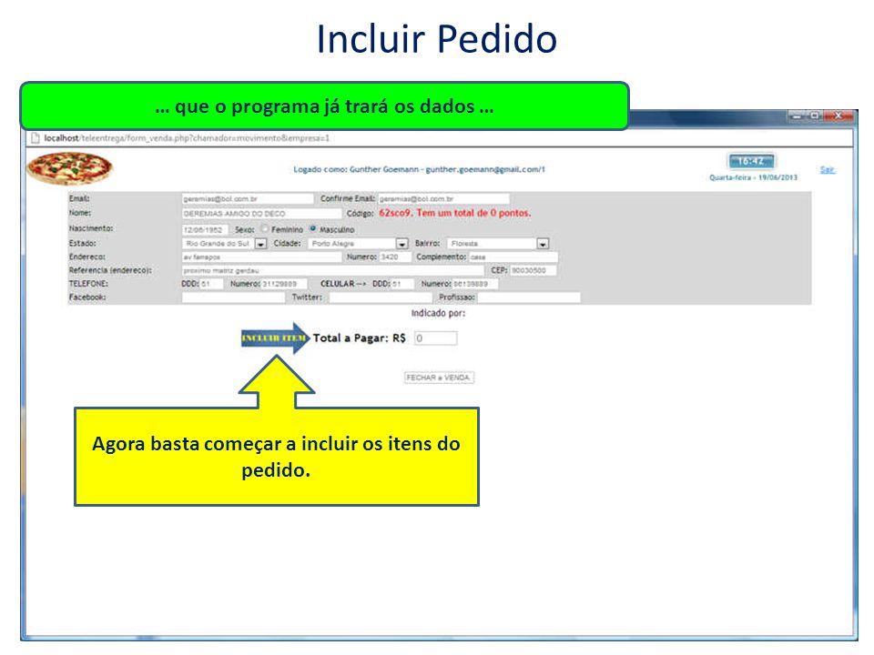 Incluir Pedido … escolha o produto … é apresentado o valor (R$) e o conteúdo do item