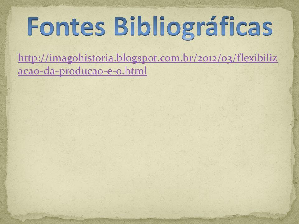 http://imagohistoria.blogspot.com.br/2012/03/flexibiliz acao-da-producao-e-o.html