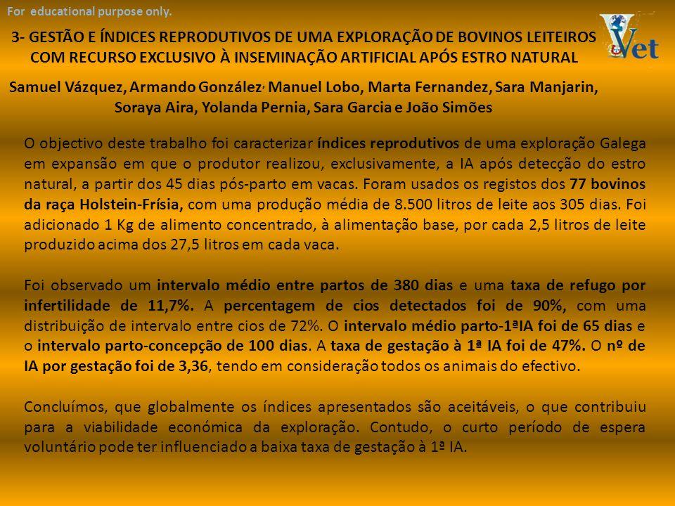 For educational purpose only. O objectivo deste trabalho foi caracterizar índices reprodutivos de uma exploração Galega em expansão em que o produtor
