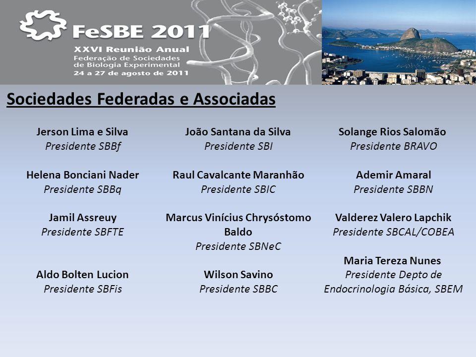 Sociedades Federadas e Associadas Jerson Lima e Silva Presidente SBBf Helena Bonciani Nader Presidente SBBq Jamil Assreuy Presidente SBFTE Aldo Bolten